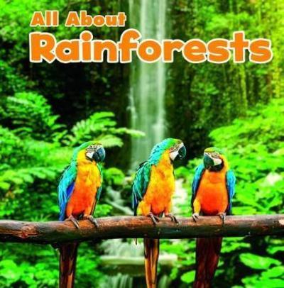 All About Rainforests - Christina Mia Gardeski