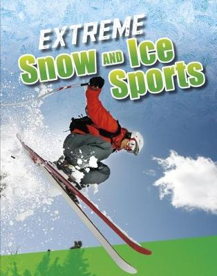 Extreme Snow and Ice Sports - Erin K. Butler