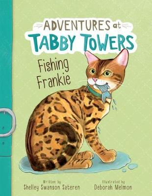 Adventures at Tabby Towers: Fishing Frankie - Deborah Melmon
