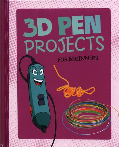 3D Pen Projects for Beginners - Tammy Enz