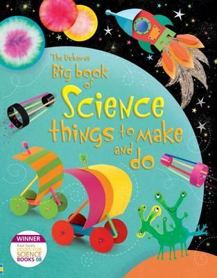 Big Book of Science Things to Make and Do - Rebecca Gilpin