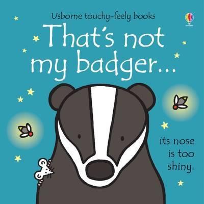 That's Not My Badger - Fiona Watt
