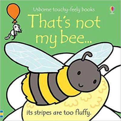 That's not my bee... - Fiona Watt