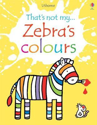 Zebra's Colours - Fiona Watt