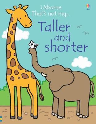 That's Not My Taller and Shorter - Fiona Watt