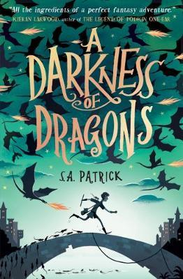 A Darkness of Dragons - S. A. Patrick
