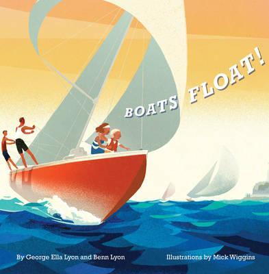 Boats Float! - George Ella Lyon