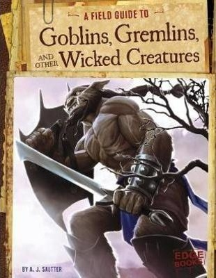 A Field Guide to Goblins