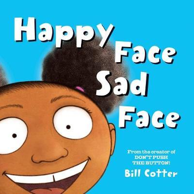 Happy Face / Sad Face: All Kinds of Child Faces! - Bill Cotter