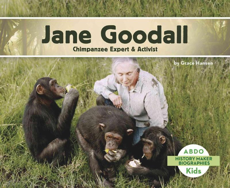 Jane Goodall: Chimpanzee Expert & Activist - Grace Hansen