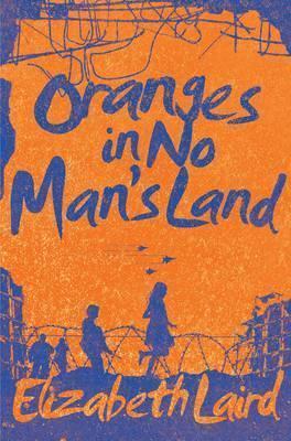 Oranges in No Man's Land - Elizabeth Laird