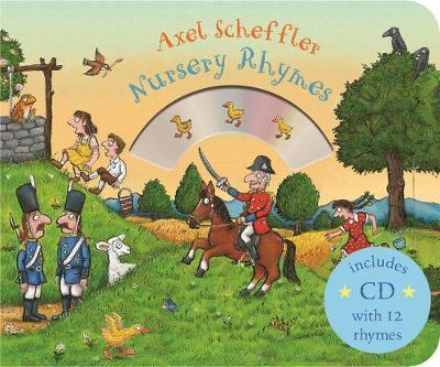 Mother Goose's Nursery Rhymes: Book and CD Pack - Axel Scheffler