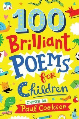 100 Brilliant Poems For Children - Paul Cookson