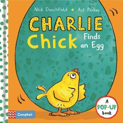 Charlie Chick Finds an Egg - Nick Denchfield