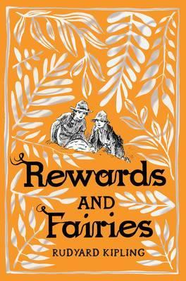 Rewards and Fairies - Rudyard Kipling
