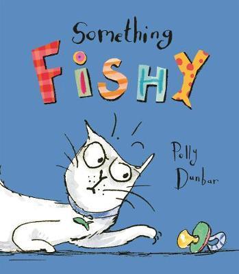 Something Fishy - Polly Dunbar