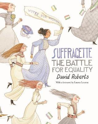 Suffragette: The Battle for Equality - David Roberts