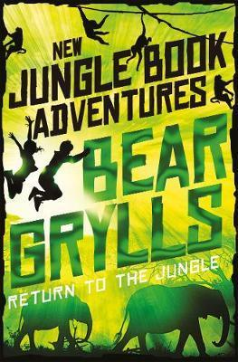 Return to the Jungle - Bear Grylls