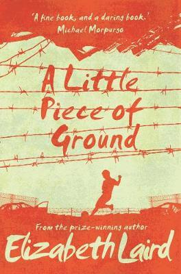 A Little Piece of Ground: 15th Anniversary Edition - Elizabeth Laird