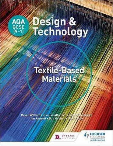AQA GCSE (9-1) Design and Technology: Textile-Based Materials - Bryan Williams