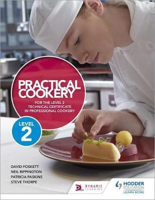 Practical Cookery for the Level 2 Technical Certificate in Professional Cookery - David Foskett