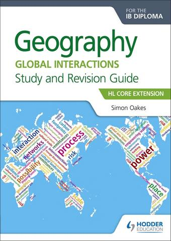 Geography for the IB Diploma Study and Revision Guide HL Core Extension: HL Core Extension - Simon Oakes
