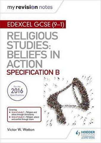 My Revision Notes Edexcel Religious Studies for GCSE (9-1): Beliefs in Action (Specification B): Area 1 Religion and Ethics through Christianity