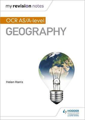 My Revision Notes: OCR AS/A-level Geography - Helen Harris