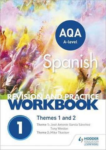 AQA A-level Spanish Revision and Practice Workbook: Themes 1 and 2 - José Antonio García Sánchez