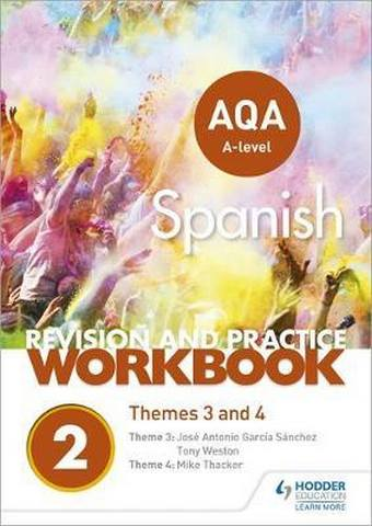 AQA A-level Spanish Revision and Practice Workbook: Themes 3 and 4 - José Antonio García Sánchez