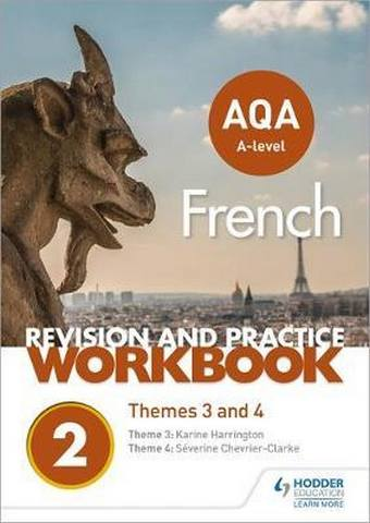 AQA A-level French Revision and Practice Workbook: Themes 3 and 4 - Karine Harrington