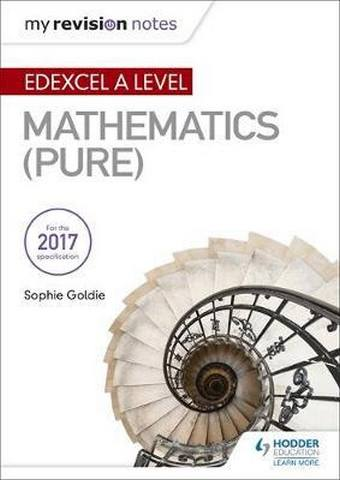 My Revision Notes: Edexcel A Level Maths (Pure) - Sophie Goldie