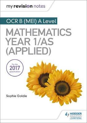 My Revision Notes: OCR B (MEI) A Level Mathematics Year 1/AS (Applied) - Stella Dudzic