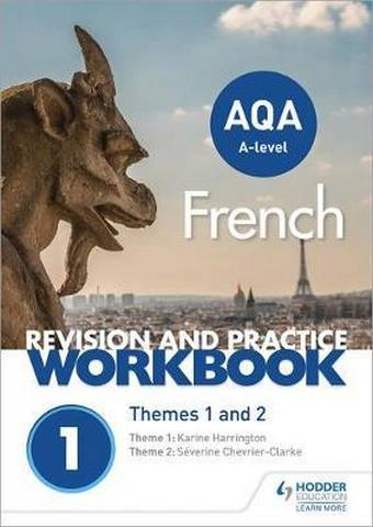AQA A-level French Revision and Practice Workbook: Themes 1 and 2 - Karine Harrington