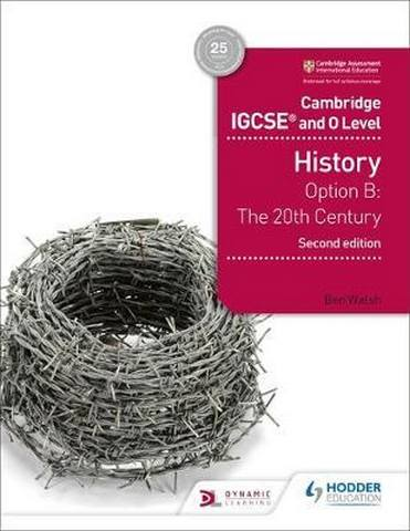 Cambridge IGCSE and O Level History 2nd Edition: Option B: The 20th century - Ben Walsh