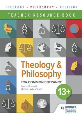 Theology and Philosophy for Common Entrance 13+ Teacher Resource Book - Susan Grenfell