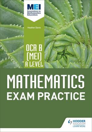 OCR B [MEI] A Level Mathematics Exam Practice - Jan Dangerfield