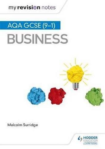 My Revision Notes: AQA GCSE (9-1) Business - Malcolm Surridge