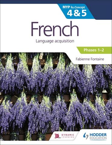 French for the IB MYP 4&5 (Phases 1-2): by Concept - Fabienne Fontaine