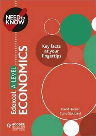 Need to Know: Edexcel A-level Economics - David Horner