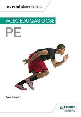 My Revision Notes: WJEC and Eduqas GCSE PE - Ross Howitt