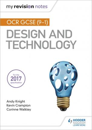My Revision Notes: OCR GCSE (9-1) Design and Technology - Andy Knight