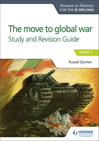 Access to History for the IB Diploma: The move to global war Study and Revision Guide: Paper 1 - Russell Quinlan