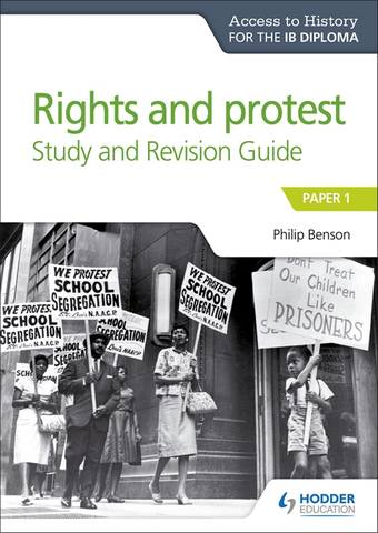Access to History for the IB Diploma Rights and protest Study and Revision Guide: Paper 1 - Philip Benson