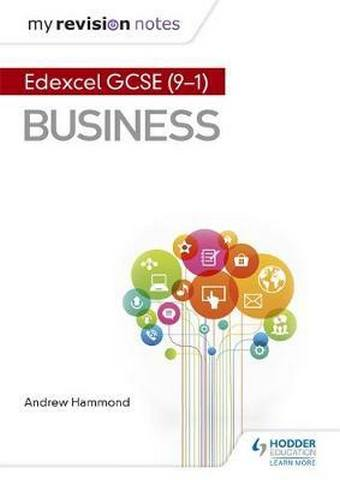 My Revision Notes: Pearson Edexcel GCSE (9-1) Business - Andrew Hammond