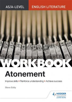 AS/A-level English Literature Workbook: Atonement - Steve Eddy