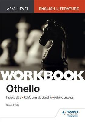 AS/A-level English Literature Workbook: Othello - Steve Eddy