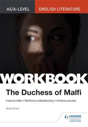 AS/A-level English Literature Workbook: The Duchess of Malfi - Anne Crow