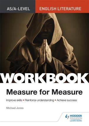 AS/A-level English Literature Workbook: Measure for Measure - Michael Jones