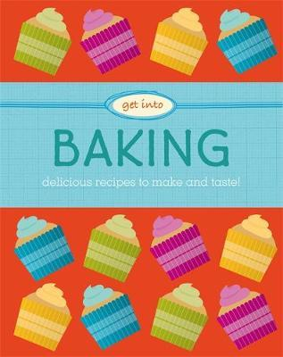 Get Into: Baking - Katie Marshall